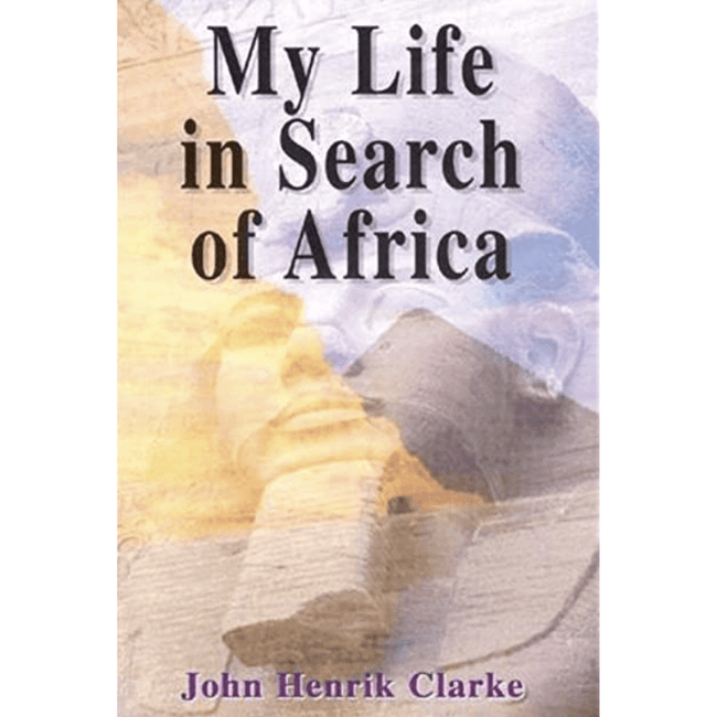 John Henrik Clarke Book UK My Life In Search Of Africa 978-0883781784
