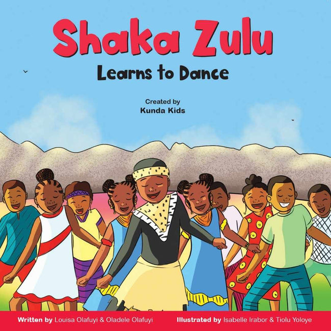 Kunda Kids Book UK Kunda Kids: Shaka Zulu Learns to Dance 978-1-8382795-3-0