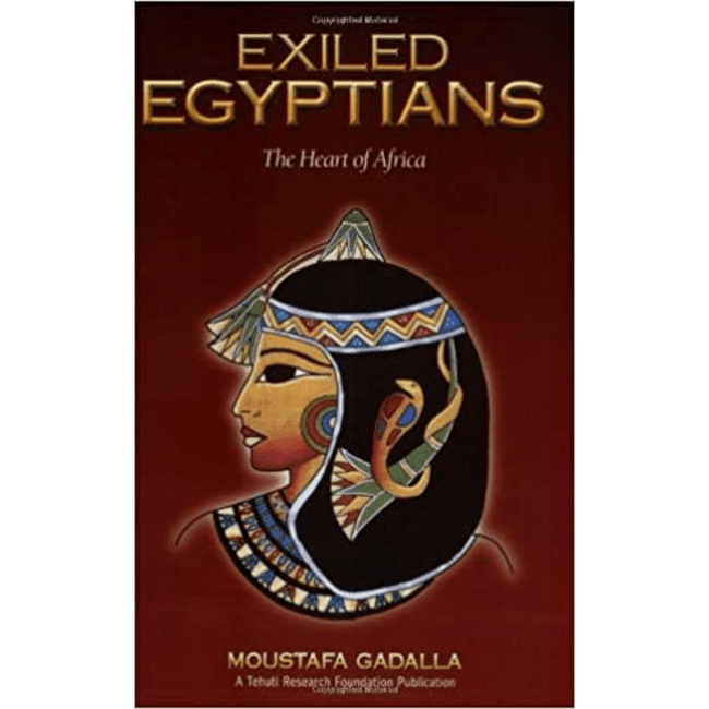 Moustafa Gadalla EBOOK Exiled Egyptians: The Heart of Africa - EBOOK 978-0965250962