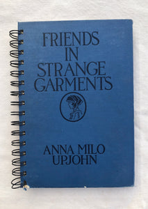 Friends In Strange Garments Journal