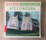 Craft Challenge: Dozens of Ways To Repurpose A Pillowcase [USED]