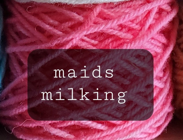 12 Days of Christmas Yarn: Eight maids a-milking/85 yrd