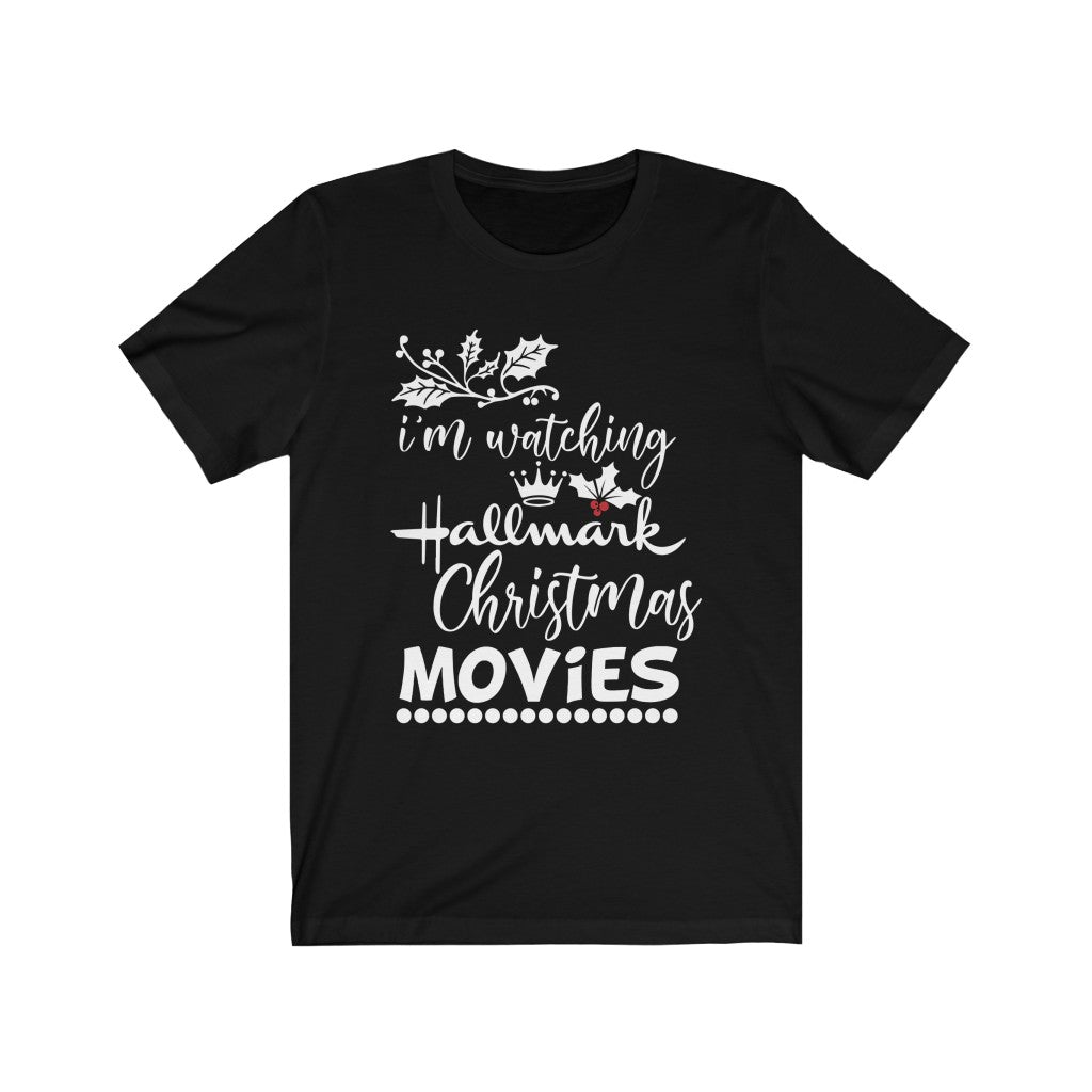 "'I'm Watching Hallmark Movies"" T-Shirt"