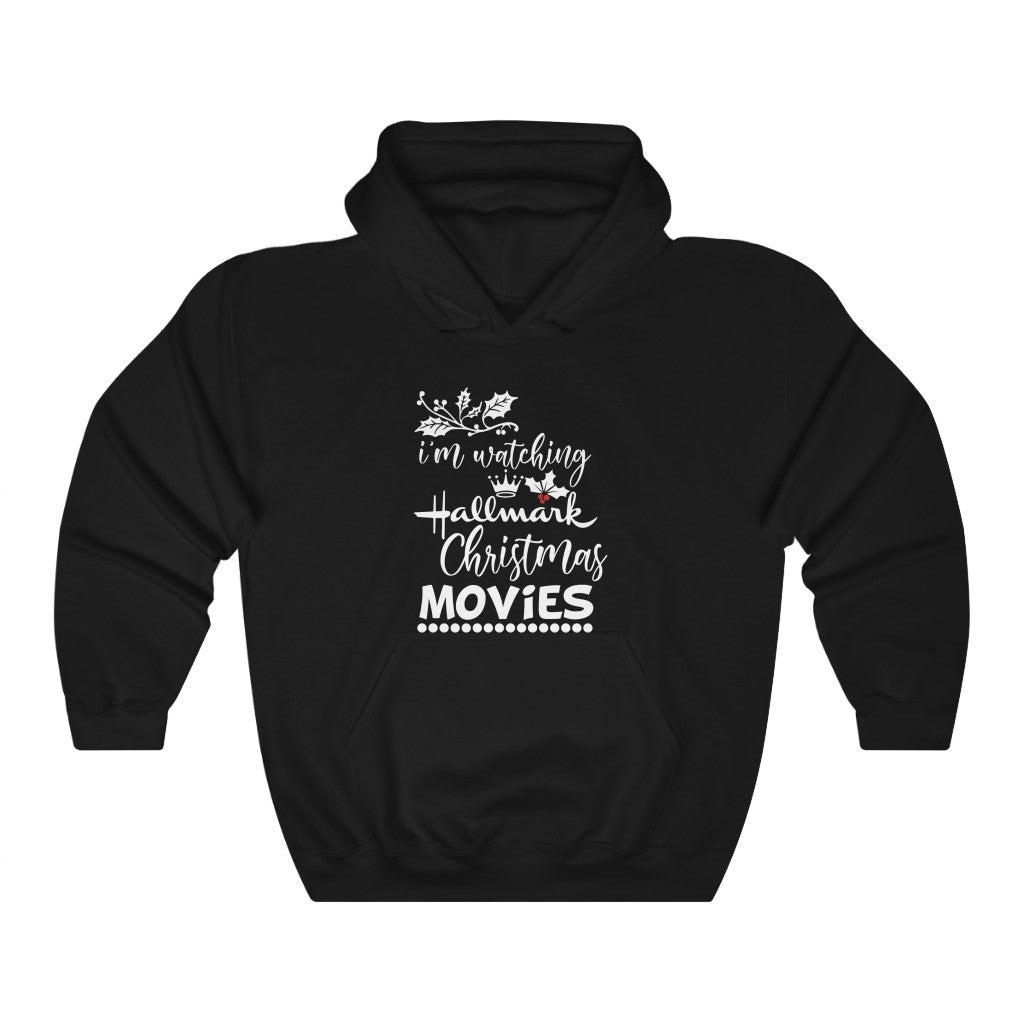 "'I'm Watching Hallmark Movies"" Hoodie"