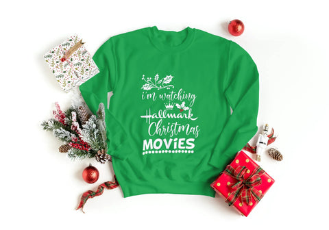"'I'm Watching Hallmark Movies"" Sweatshirt"