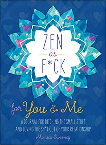 Zen as F*ck for you and me