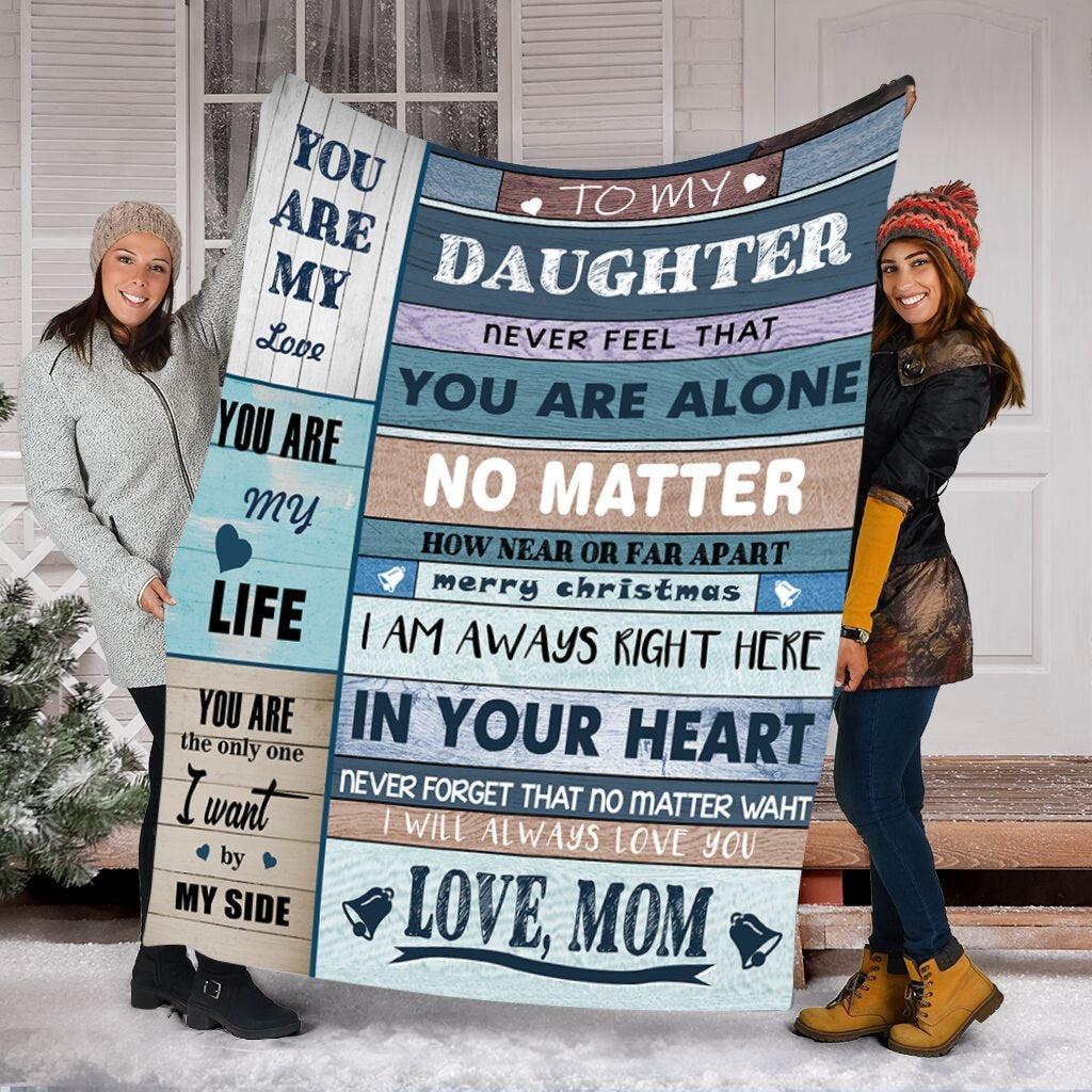 50% OFF Best Gift-Mom To my Daughter - Never Feel That You're Alone -Blanket