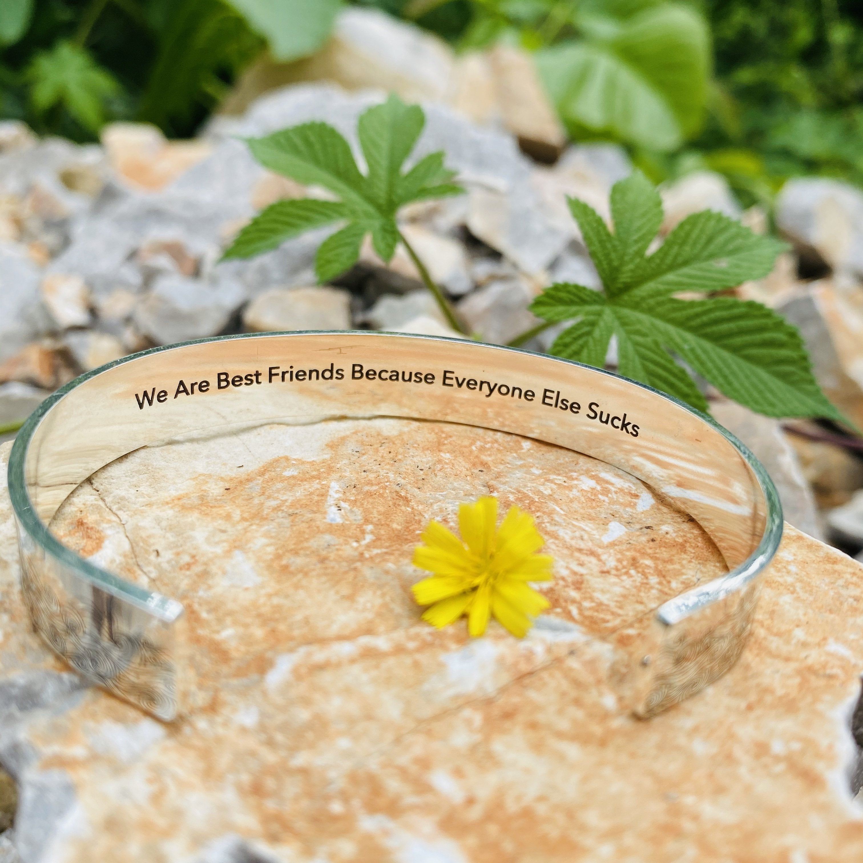 'We Are Best Friends Because Everyone Else Sucks 'Laser Etched Bangle