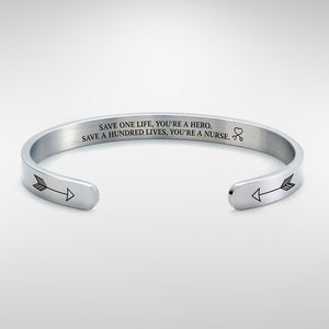 Save a hundred lives, You're a nurse Cuff Bracelet bracelet with silver plating