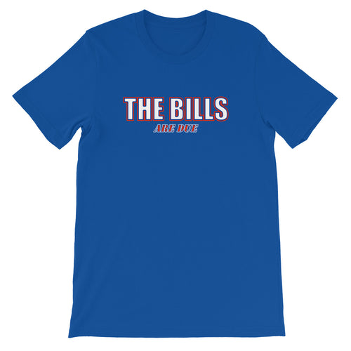 The Bills are Due Premium T-Shirt