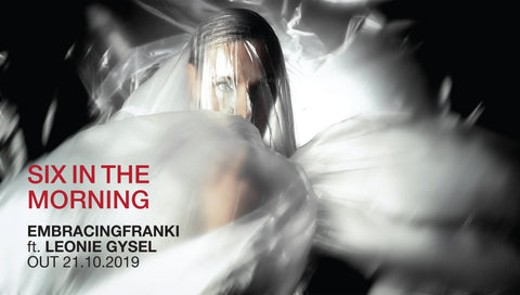The single 'Embracingfranki feat. Leonie Gysel – Six In The Morning' is out now !
