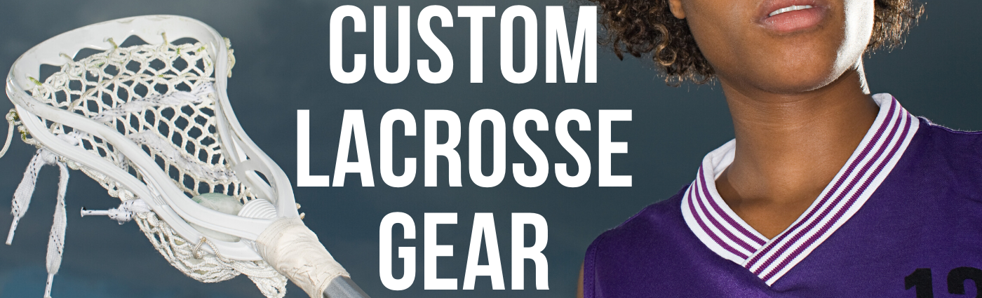 custom lacrosse gear