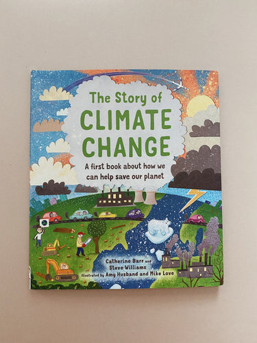 The Story of Climate Change: A first book about how we can help save our planet Hardcover