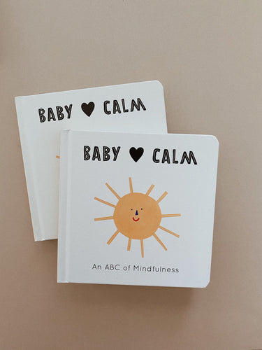 Baby Loves Calm: An ABC of Mindfulness Board Book
