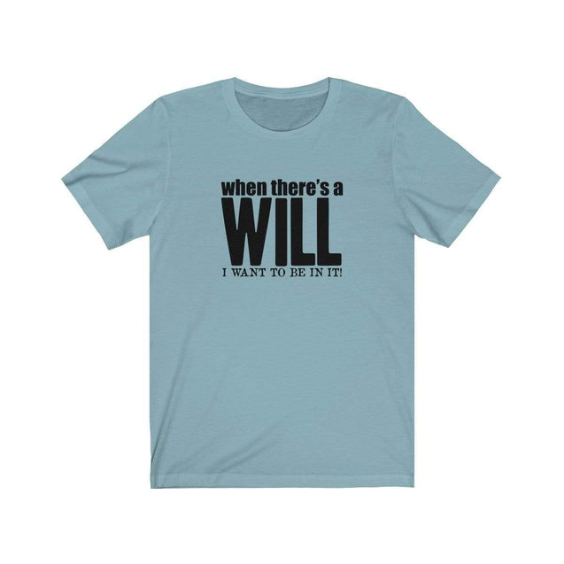 A Will T-Shirt Baby Blue / S  - VPI Shop