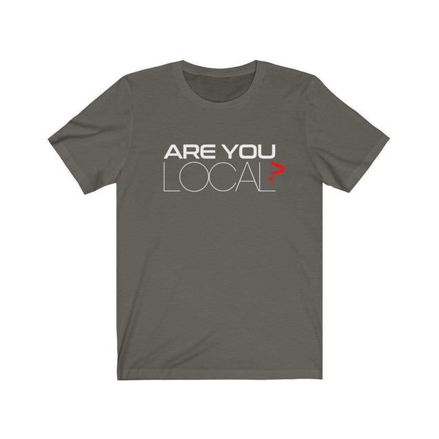 Are you local T-Shirt Army / S  - VPI Shop