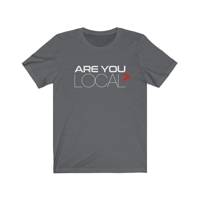 Are you local T-Shirt Asphalt / S  - VPI Shop