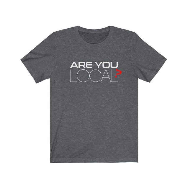 Are you local T-Shirt Dark Grey Heather / S  - VPI Shop