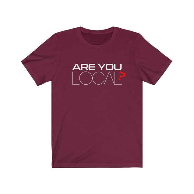 Are you local T-Shirt - VPI Shop