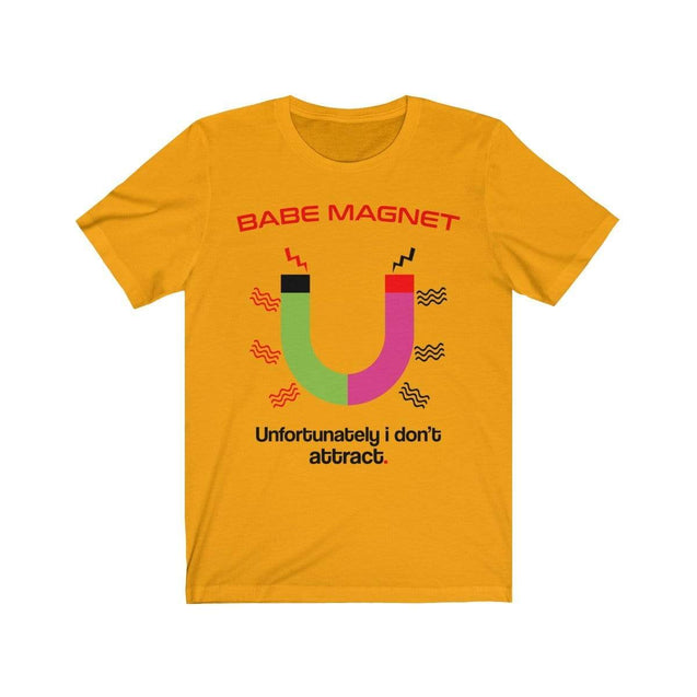 Babe Magnet T-Shirt Gold / S  - VPI Shop