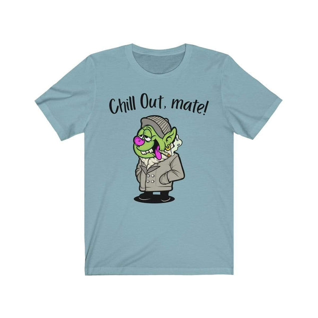 Chill Out, Mate T-Shirt Baby Blue / S  - VPI Shop