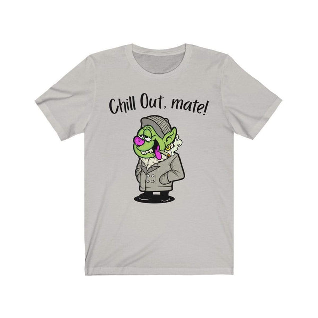 Chill Out, Mate T-Shirt Silver / S  - VPI Shop