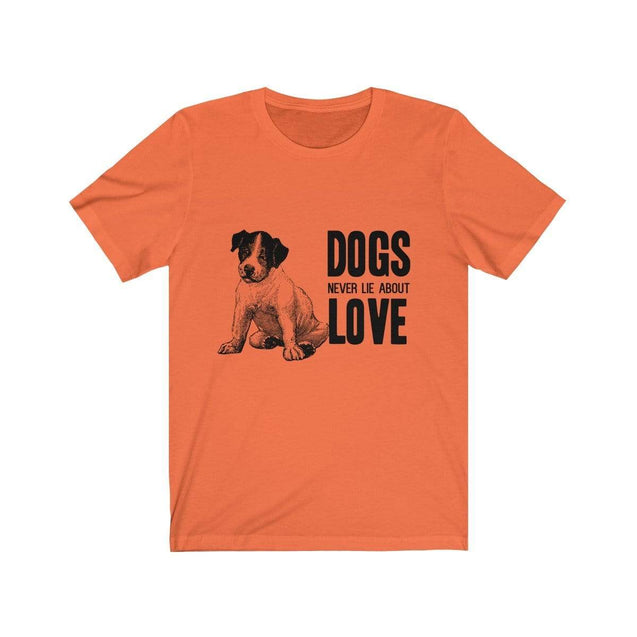 Dogs never lie about love Unisex T-Shirt Orange / S  - VPI Shop
