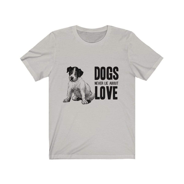Dogs never lie about love Unisex T-Shirt Silver / S  - VPI Shop