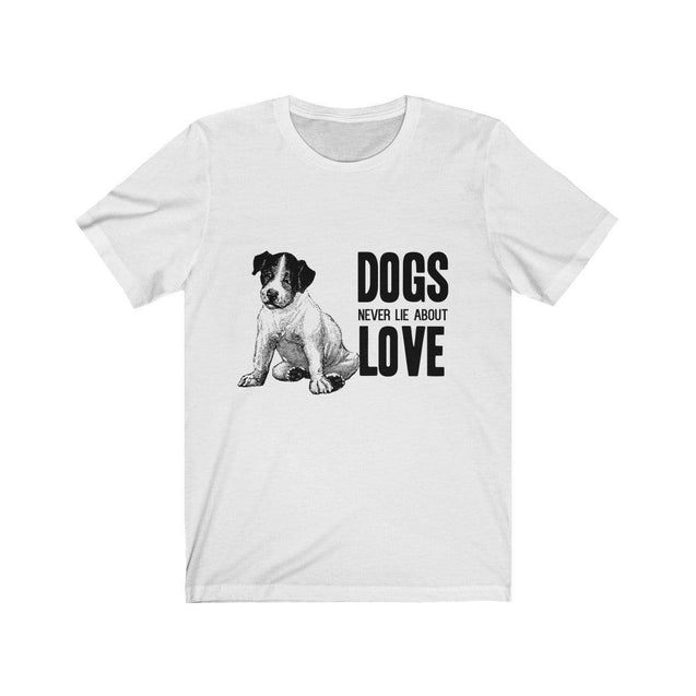 Dogs never lie about love Unisex T-Shirt White / S  - VPI Shop