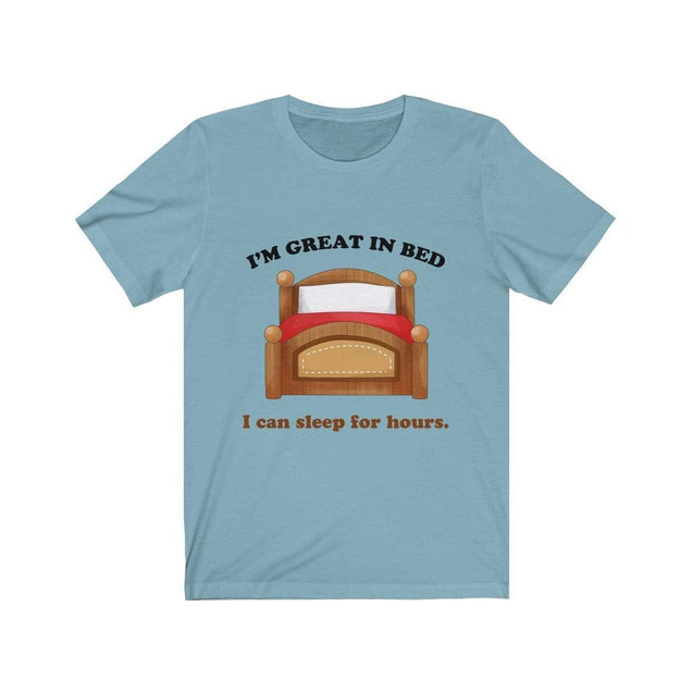 Great in bed T-Shirt Baby Blue / S  - VPI Shop