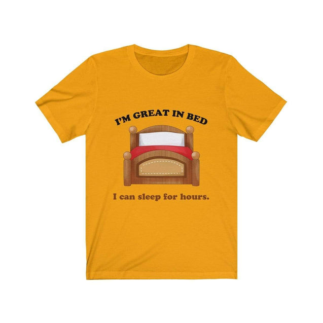 Great in bed T-Shirt Gold / S  - VPI Shop