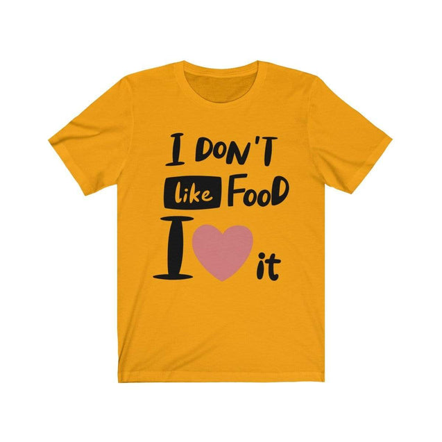 I Love Food T-Shirt Gold / S  - VPI Shop
