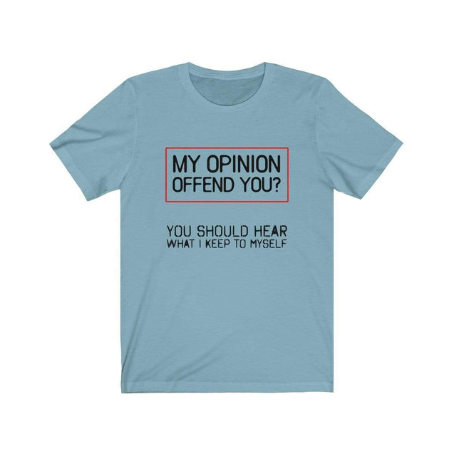 My Opinion T-Shirt Baby Blue / S  - VPI Shop