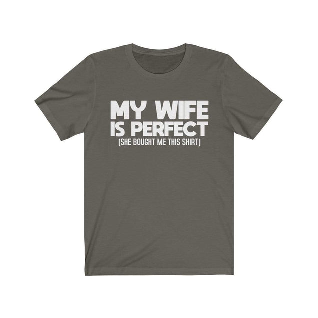 My wife is perfect T-Shirt Army / S  - VPI Shop
