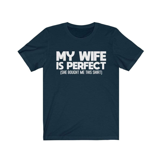 My wife is perfect T-Shirt Navy / S  - VPI Shop