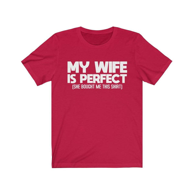 My wife is perfect T-Shirt Red / S  - VPI Shop