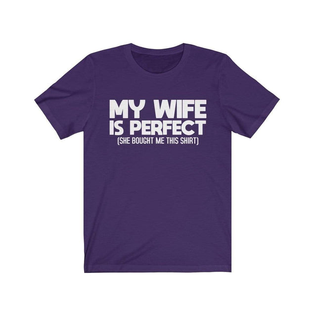 My wife is perfect T-Shirt Team Purple / S  - VPI Shop