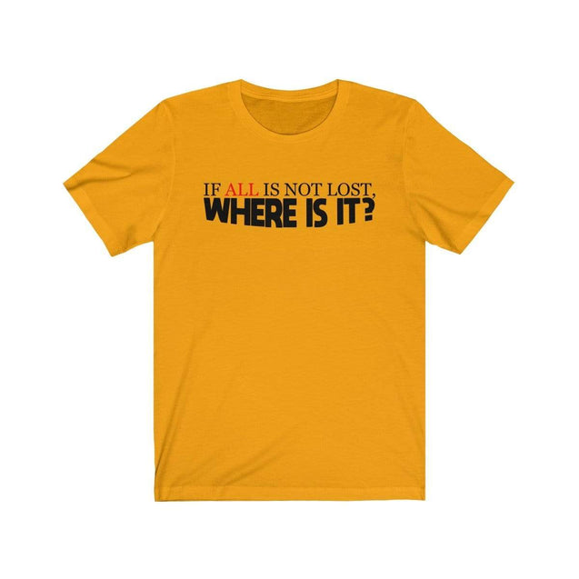 Not Lost T-Shirt Gold / S  - VPI Shop