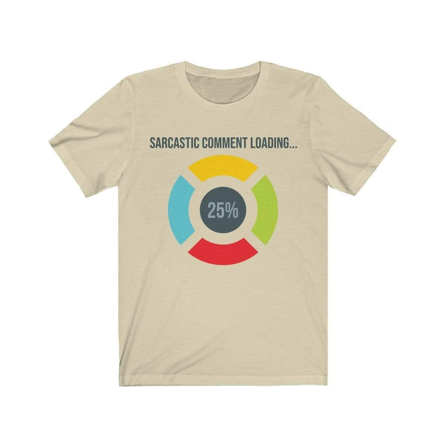 Sarcastic Comment T-Shirt Natural / S  - VPI Shop