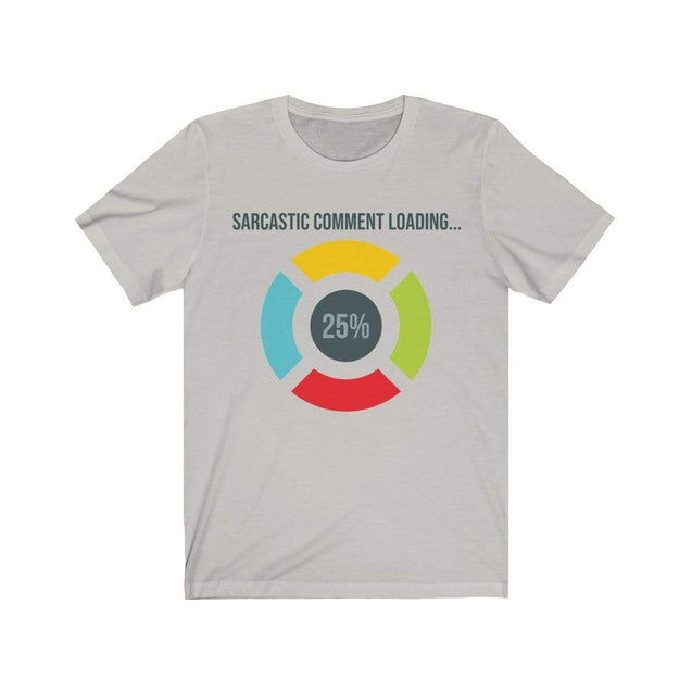 Sarcastic Comment T-Shirt Silver / S  - VPI Shop