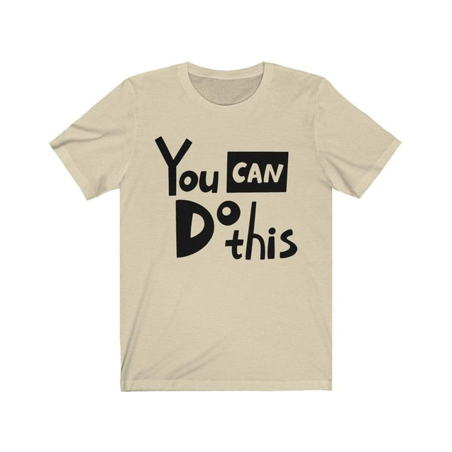 You Can Do This T-Shirt Natural / S  - VPI Shop