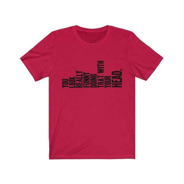 You Look Funny T-Shirt Red / S  - VPI Shop