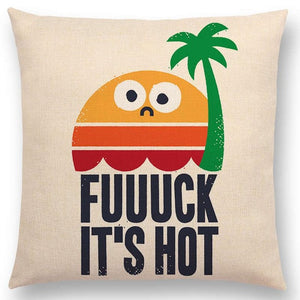 "'Fuuuck It's Hot"" Pillow Case"
