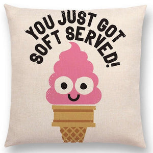 'You Just Got Soft Served' Pillow Case