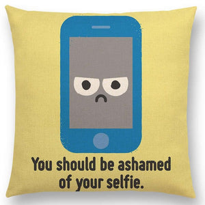 'You Should Be Ashamed Of Your Selfie' Pillow Case