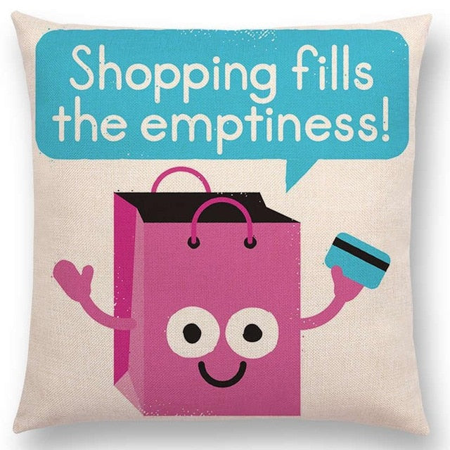 'Shopping Fills The Emptiness!' Pillow Case