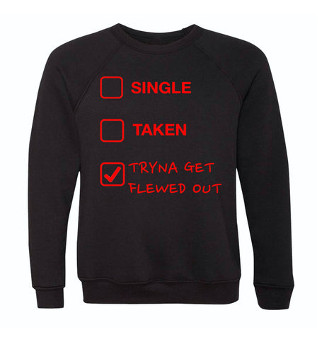 Millennials Finest Tryna Get Flewed Out Unisex Crew Neck Sweater