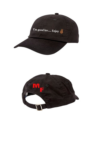 Millennials Finest I'm Good Luv....Enjoy Dad Cap