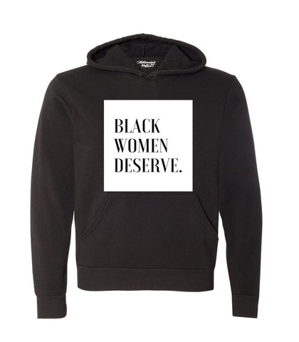 Thee Ronald Rice Exclusive  Black Women Deserve Unisex Hoodie