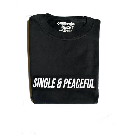Single & Peaceful Unisex Statement Tee (Small Font)